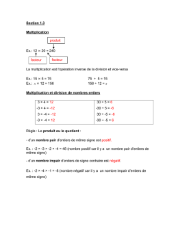 Section 1.3 produit Multiplication facteur Ex.: 12 × 20 = 240 facteur