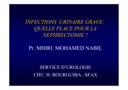 INFECTIONS URINAIRE GRAVE: QUELLE PLACE POUR LA