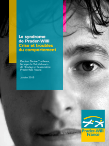 Le syndrome de Prader-Willi Crise et troubles du comportement