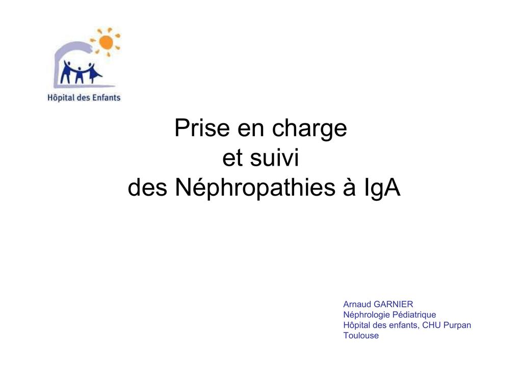 Prise en charge et suivi des Néphropathies à IgA