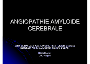 ANGIOPATHIE AMYLOIDE CEREBRALE