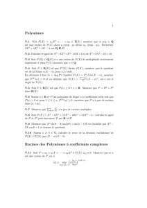 Polynômes Racines des Polynômes `a coefficients complexes