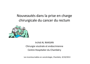 Prise en charge chirugicale du cancer du rectum, Dr Irchid Al