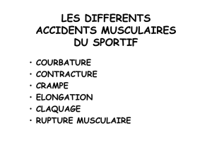 LES DIFFERENTS ACCIDENTS MUSCULAIRES DU SPORTIF