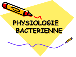 PHYSIOLOGIE BACTERIENNE