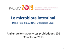 Le microbiote intestinal Denis Roy, Ph.D. INAF, Université