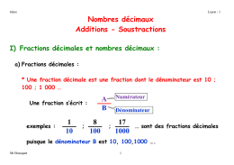 Nombres décimaux Additions - Soustractions 1 10 8 100 17 1000 A B