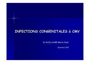 INFECTIONS CONGENITALES à CMV
