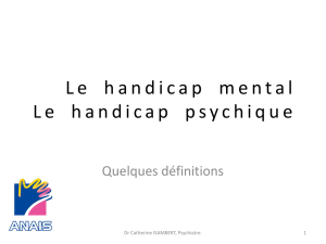 Le handicap mental Le handicap psychique