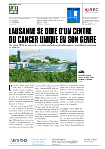 lausanne se dote d`un centre du cancer unique en son genre