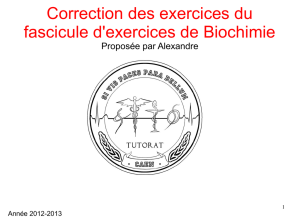 Correction des exercices du fascicule d`exercices de Biochimie