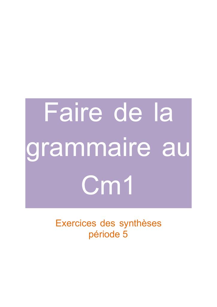 Faire De La Grammaire Au Cm1 Exercices Des Syntheses Periode 5