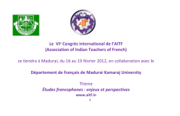 Le VIe Congrès international de l`AITF (Association of Indian