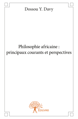 Philosophie africaine : principaux courants et perspectives