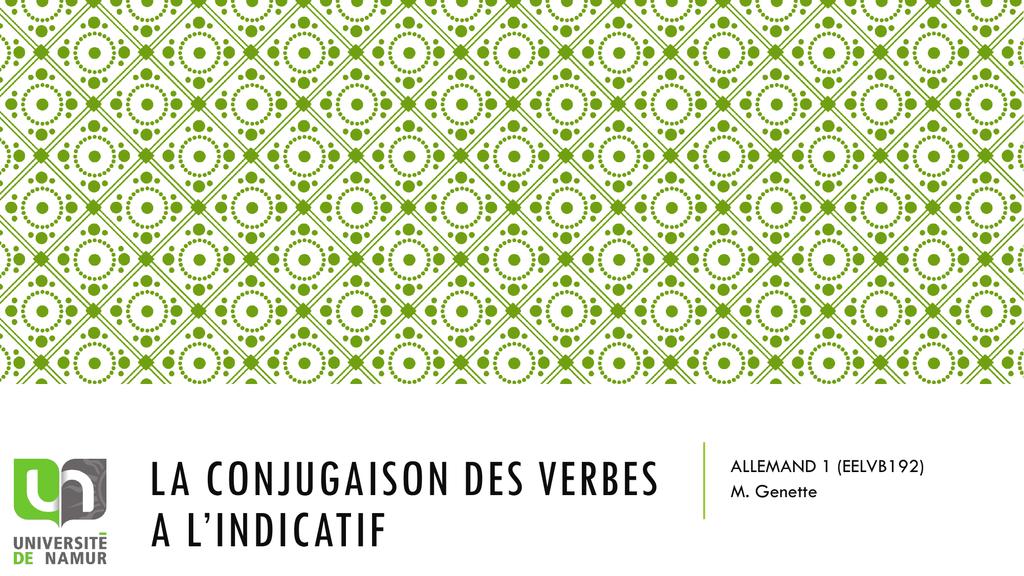 La Conjugaison Des Verbes A L Indicatif