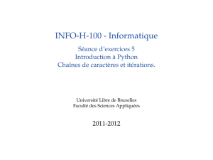 INFO-H-100 - Informatique - Séance d`exercices 5 Introduction à