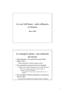 Le cas AirFrance : entre alliances et fusions Le transport aérien