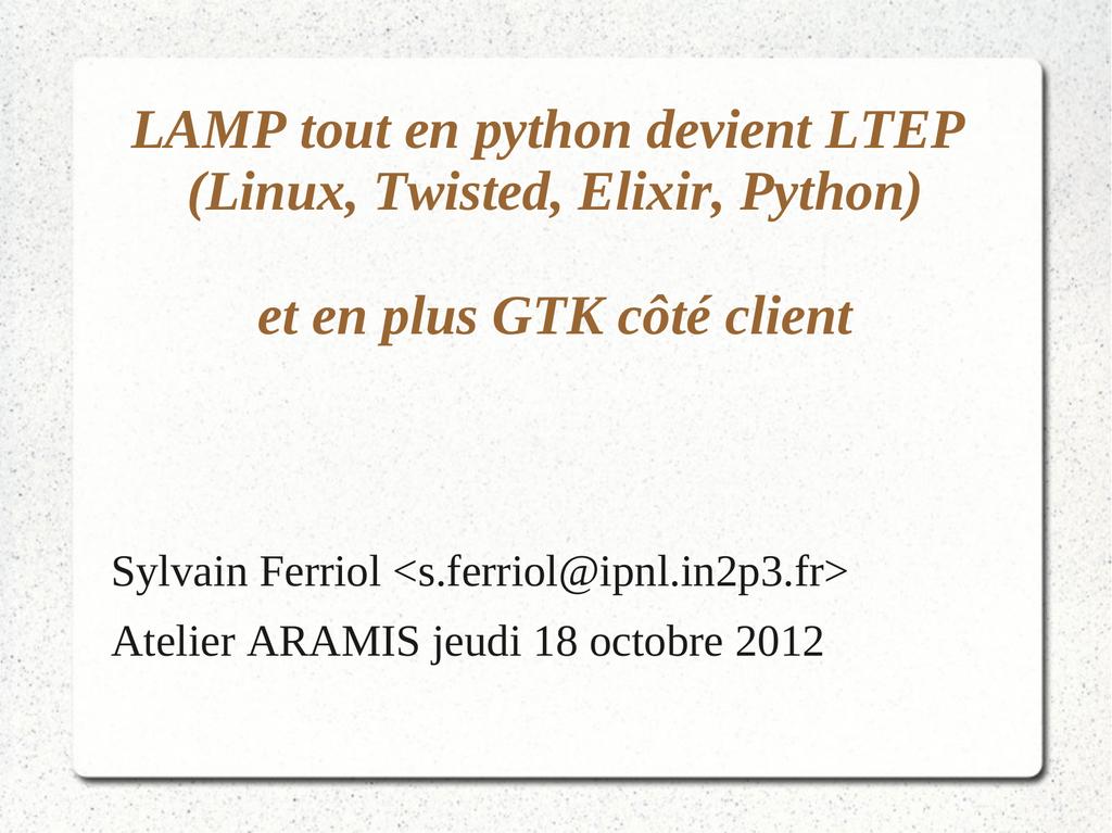 LAMP tout en python devient LTEP (Linux, Twisted, Elixir