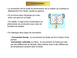 La convection • La convection est le mode de transmission de la