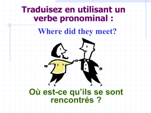 Traduisez en utilisant un verbe pronominal : Where did they meet