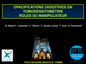 OPACIFICATIONS DIGESTIVES EN TOMODENSITOMETRIE