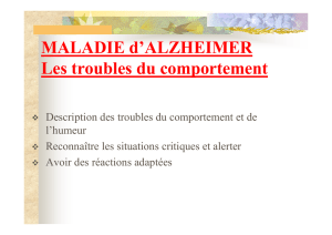 ALZHEIMER et TROUBLES du COMPORTEMENT