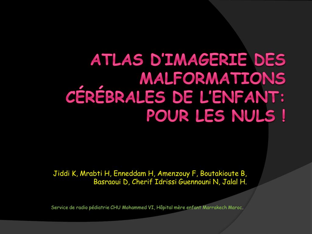 Atlas D Imagerie Des Malformations Cerebrales De L Enfant Pour Les Nuls