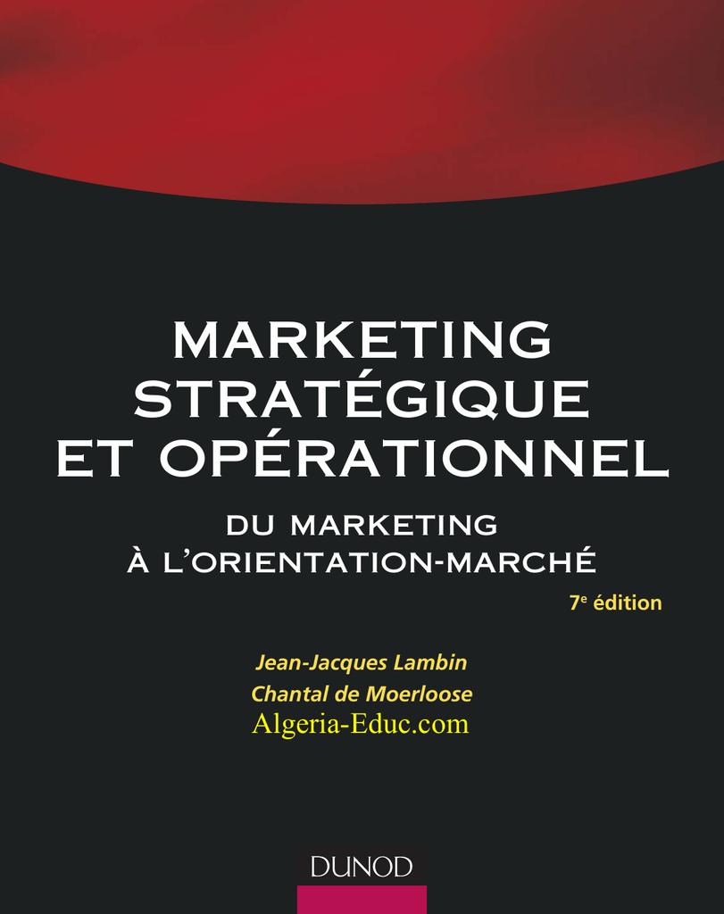 0aa6fd50fb marketing stratégique et opérationnel du marketing à l'orientation-marché  7e édition Jean-Jacques Lambin Chantal de Moerloose Algeria-Educ.com  Marketing ...