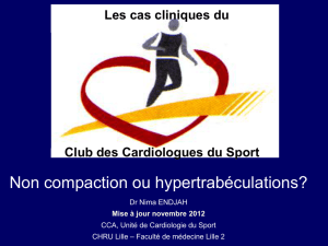 Non compaction ou hypertrabéculations?