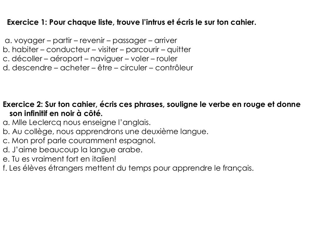 Exercice 2 Sur Ton Cahier Ecris Ces Phrases Souligne Le Verbe En