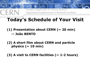 João BENTO A short film about CERN and particle physics (~ 10 min)