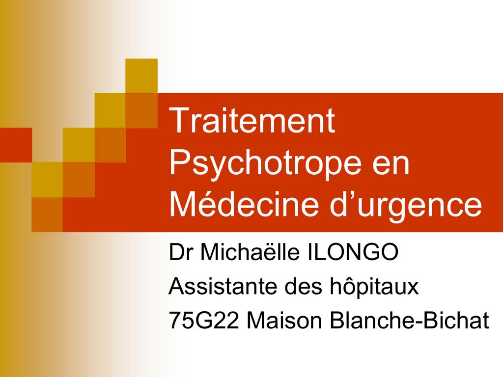 Traitement Psychotrope en Médecine d`urgence