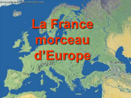 La France morceau d`Europe