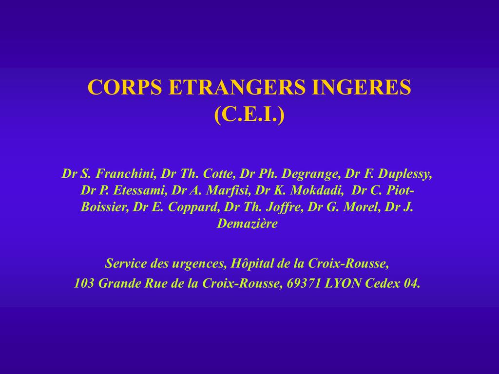 corps etrangers ingeres - Le site de l`UHCD du CHRA
