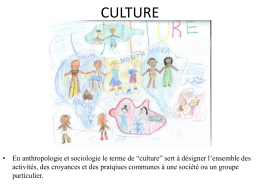 CULTURE En Anthropologie et sociologie le terme de « culture