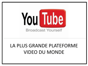 LA PLUS GROSSE PLATEFORME VIDEO DU WEB