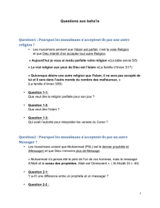 Questions aux baha`is Question1 : Pourquoi les musulmans n