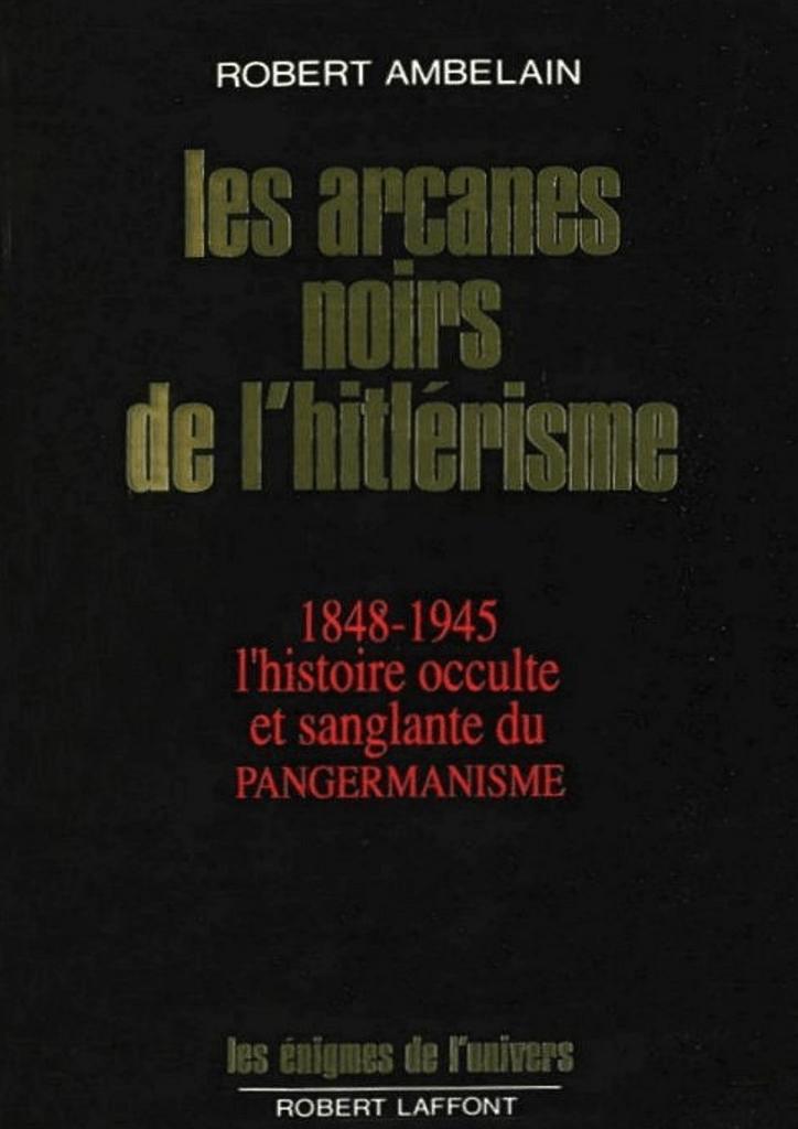 954263d4578f70 Ambelain, Robert - Les arcanes noirs de l`hitlerisme - Lenculus-le
