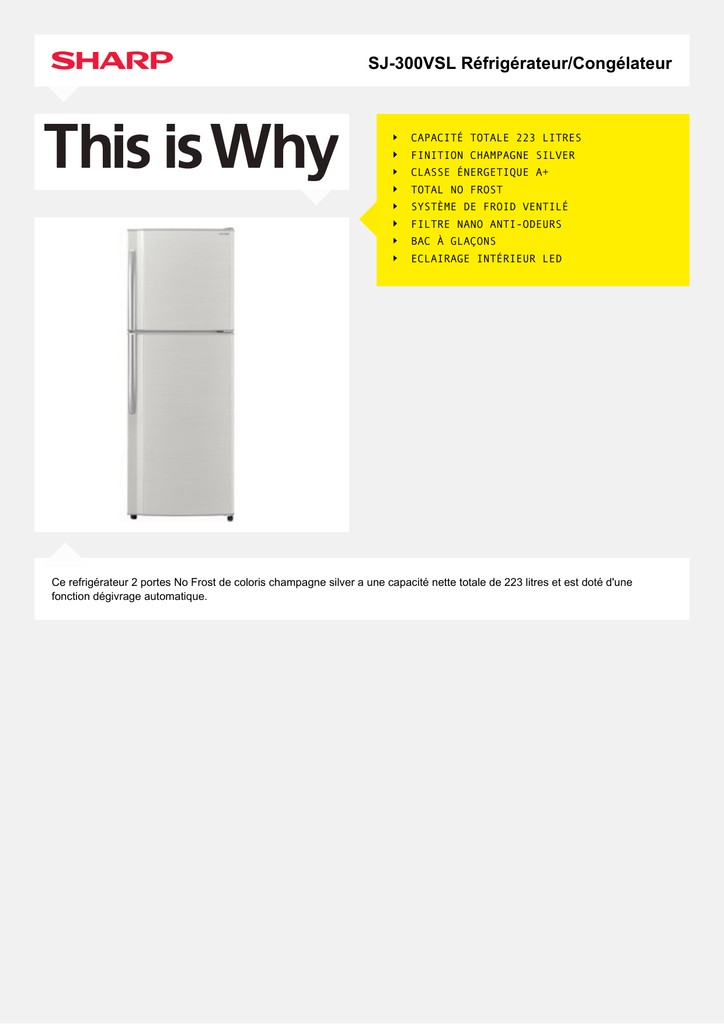 SJ-300VSL Réfrigérateur/Congélateur