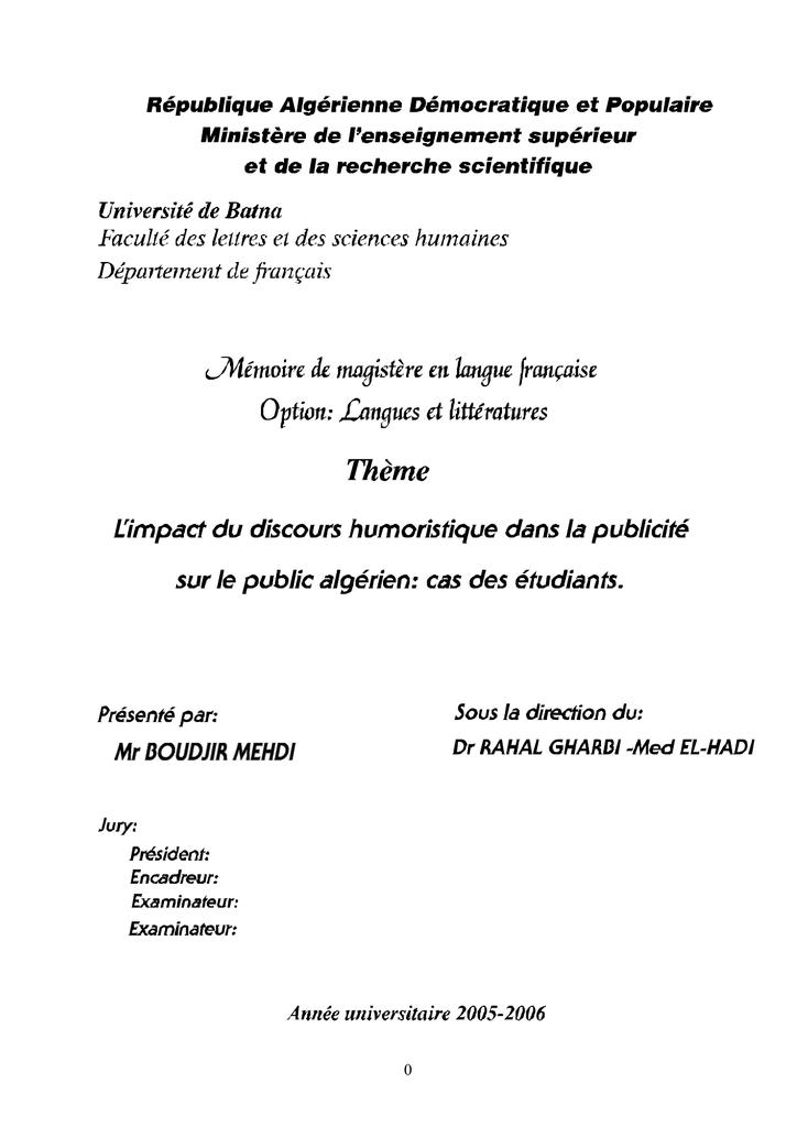 0afa5863a6 0 Thème: L'impact du discours humoristique dans la publicité sur le public  algérien: cas des étudiants. Résumé: L'humour s'installe progressivement  dans de ...