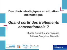 Quand sortir du traitement conventionnel ? Chantal Bernard