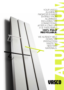YOUR VASCO ALUMINIUM RADIATOR IS MADE ENTIRELY FROM