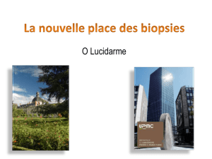 La nouvelle place des biopsies