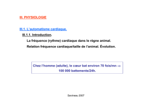 III. PHYSIOLOGIE III.1. L`automatisme cardiaque.
