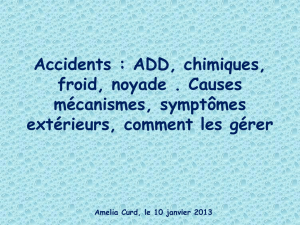 Accidents : ADD, chimiques, froid, noyade . Causes (physiologie