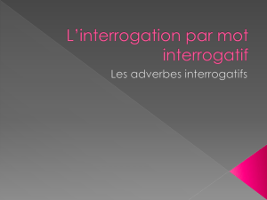 L`interrogation par mot interrogatif