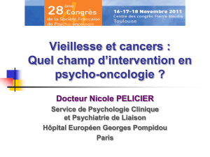 Vieillesse et cancers : Quel champ d`intervention en psycho