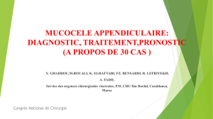 mucocele appendiculaire: diagnostic, traitement,pronostic