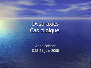 Dyspraxies cas clinique