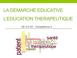 LA DEMARCHE EDUCATIVE L`EDUCATION THERAPEUTIQUE